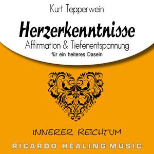 Innerer Reichtum: Herzerkenntnisse (Affirmation & Tiefenentspannung für ein heiteres Dasein) Audiobook