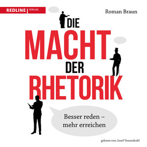 Die Macht der Rhetorik (Besser reden - Mehr erreichen) Audiobook