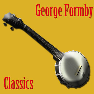 Classics - George Formby