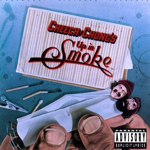 Cheech & Chong's Up In Smoke - Cheech And Chong