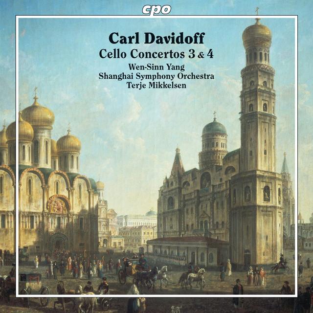 Davidoff Cello Concertos Nos 3 4 By Wen Sinn Yang On Spotify