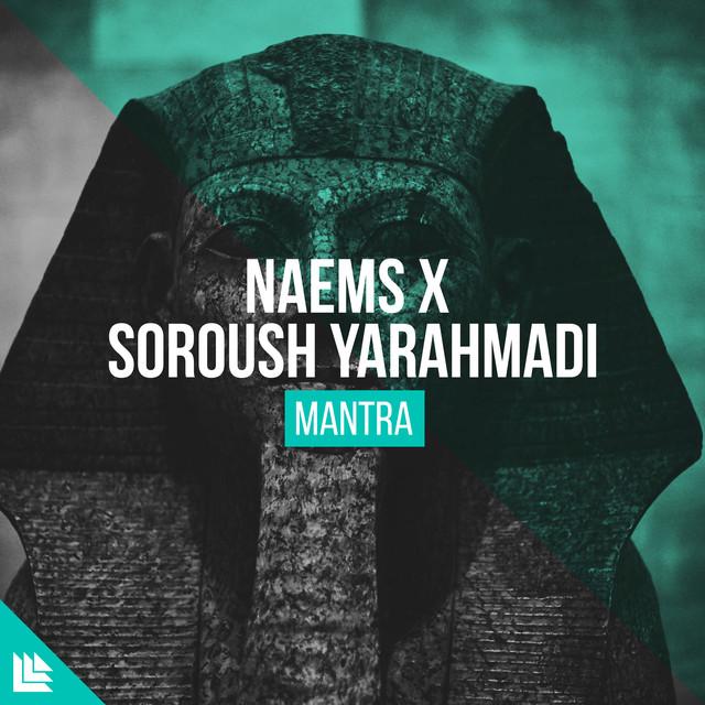 Mantra, a song by NAEMS, SOROUSH YARAHMADI, Revealed
