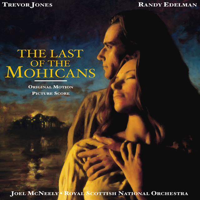 Trevor Jones - The Last Of The Mohicans (Original Motion Picture Score)