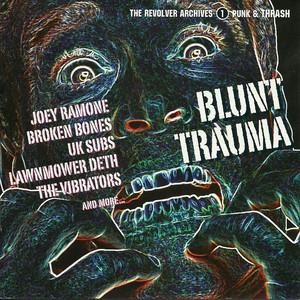 Blunt Trauma - the Revolver Archives 1. Punk & Thrash