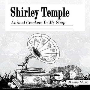 Shirley Temple: Animal Crackers in My Soup album