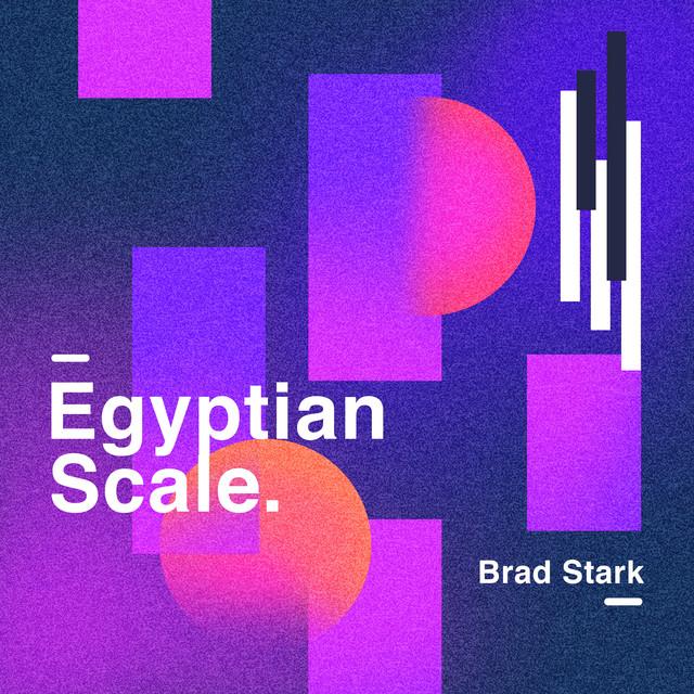 Egyptian Scale by Brad Stark on Spotify