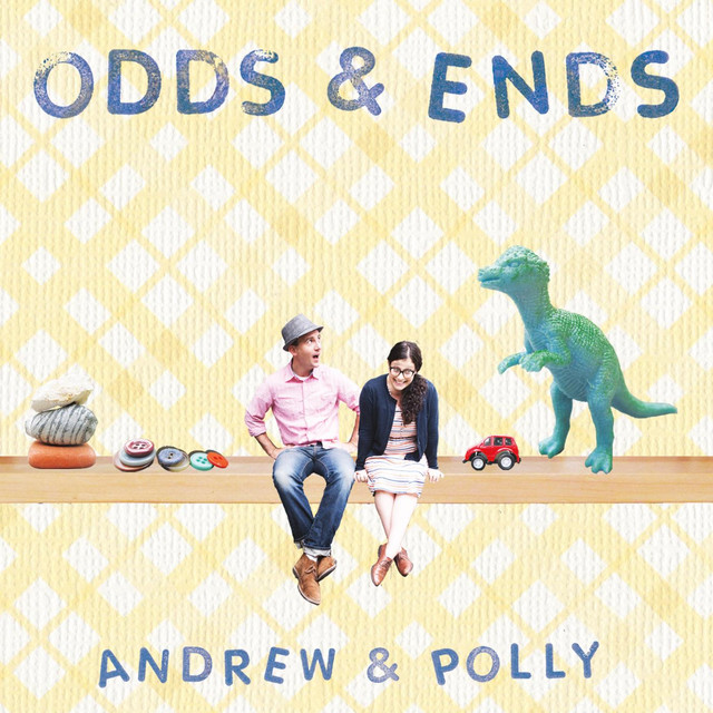 Odds & Ends by Andrew & Polly