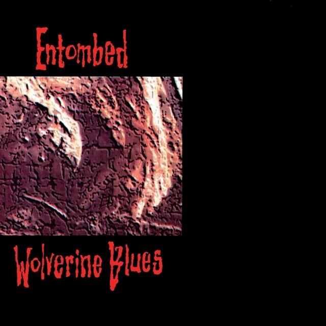 Entombed wolverine blues songtexte lyrics for Soil unreal lyrics