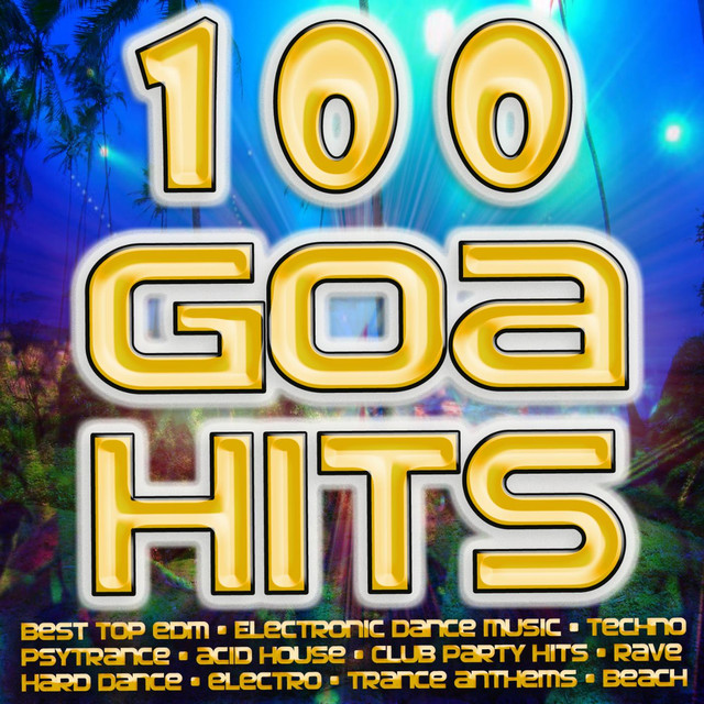 100 Goa Hits - Best of Electronic Dance Music, Techno, Psy