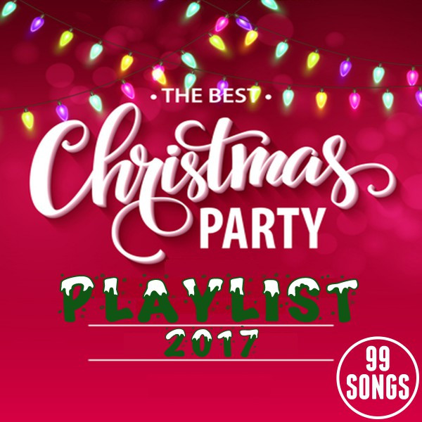 Album cover for The Best Christmas Party Playlist 2017 (99 Songs) by Various Artists