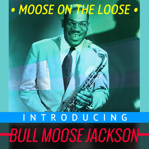 Moose on the Loose - Introducing Bull Moose Jackson album