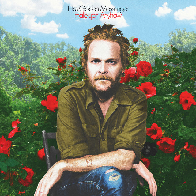 Album cover for Hallelujah Anyhow by Hiss Golden Messenger