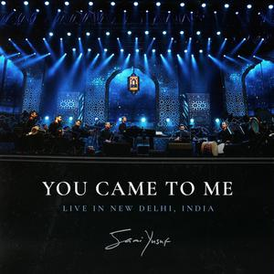 You Came to Me (Live in New Delhi)