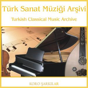 Türk Sanat Müziği Arşivi | Koro Şarkılar 1 Albümü