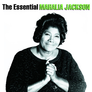 Mahalia - The Essential Mahalia Jackson album