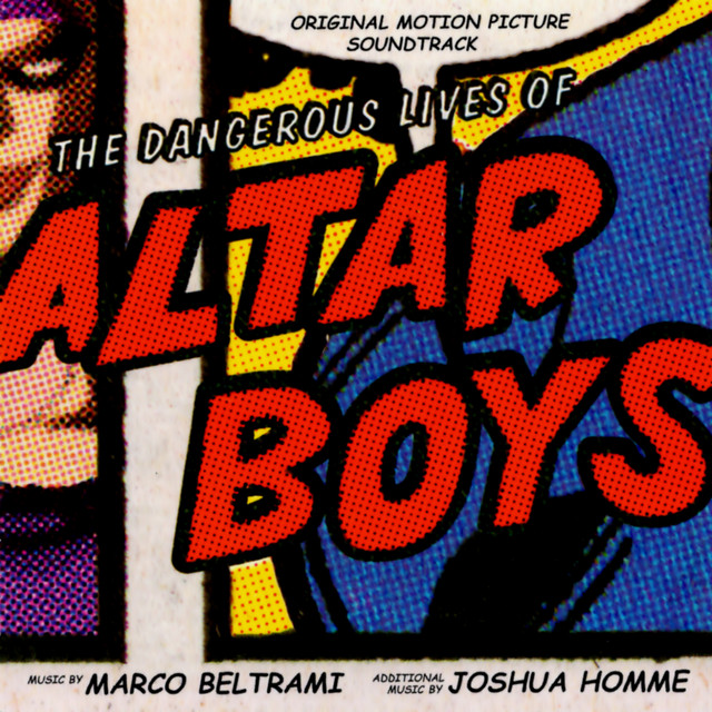 The Dangerous Lives of Altar Boys (Original Motion Picture Soundtrack)