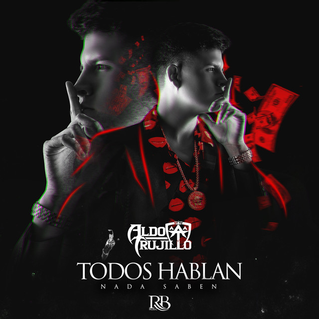 Album cover for Todos Hablan Nada Saben by Aldo Trujillo