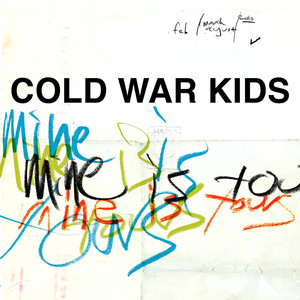 Mine Is Yours - Cold War Kids