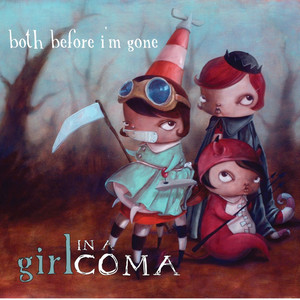 Both Before I'm Gone - Girl In A Coma