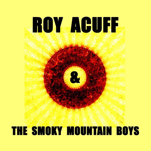 Roy Acuff,The Smoky Mountain Boys