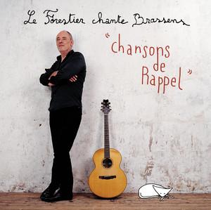 Le Forestier Chante Brassens - Chansons De Rappel - Maxime Le Forestier
