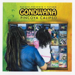 Pincoya Calipso - Pasado, Presente y Futuro - Gondwana