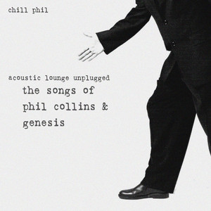 Acoustic Lounge Unplugged: The Songs of Phil Collins & Genesis - Phil Collins