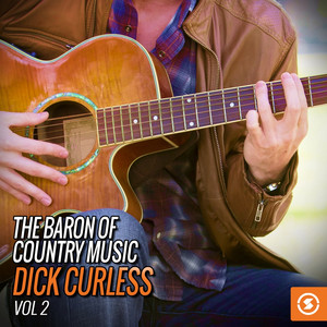 The Baron of Country Music: Dick Curless, Vol. 2 album