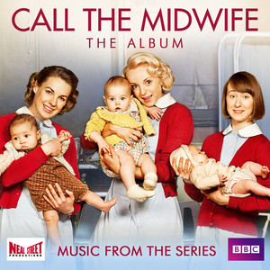 Call the Midwife (Music from the TV Series)