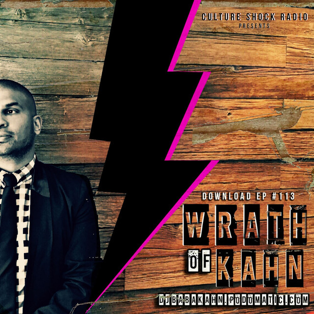 Wrath of Kahn Episode 113 DJ Baba Kahn - THE FIX Sundays