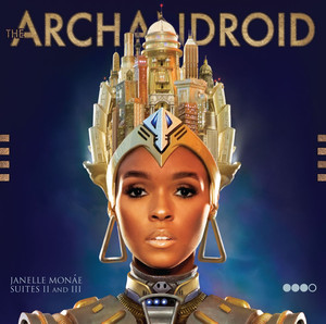 The ArchAndroid - Janelle Monae