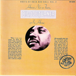 Have No Fear, Big Joe Turner Is Here
