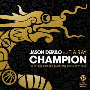 Champion (feat. Tia Ray) [The Official 2019 FIBA Basketball World Cup™ Song] Albümü