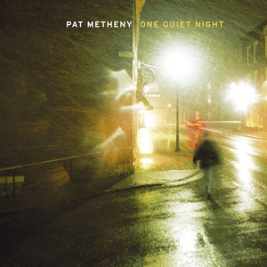 Pat Metheny, One Quiet Night på Spotify