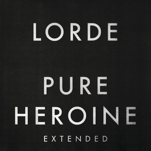 Pure Heroine (Extended) Albumcover