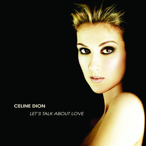 Let's Talk About Love - Celine Dion
