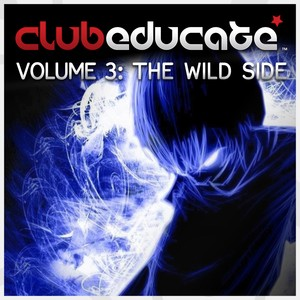 Club Educate, Vol. 3: The Wild Side Albumcover