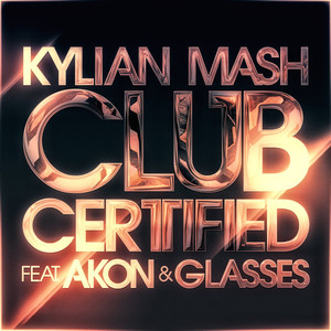 Club Certified (feat. Akon & Glasses)