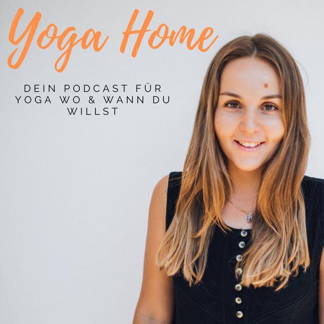 YOGA HOME - Dein Podcast für Yoga wo & wann du willst   Podcast on Spotify