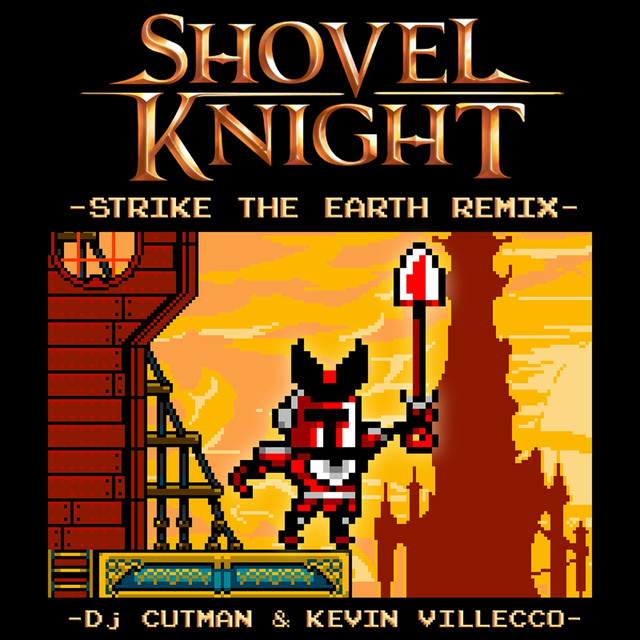 Strike The Earth ft. Kevin Villecco (Shovel Knight Remix)