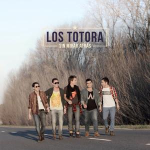 Sin mirar Atrás - Los Totora