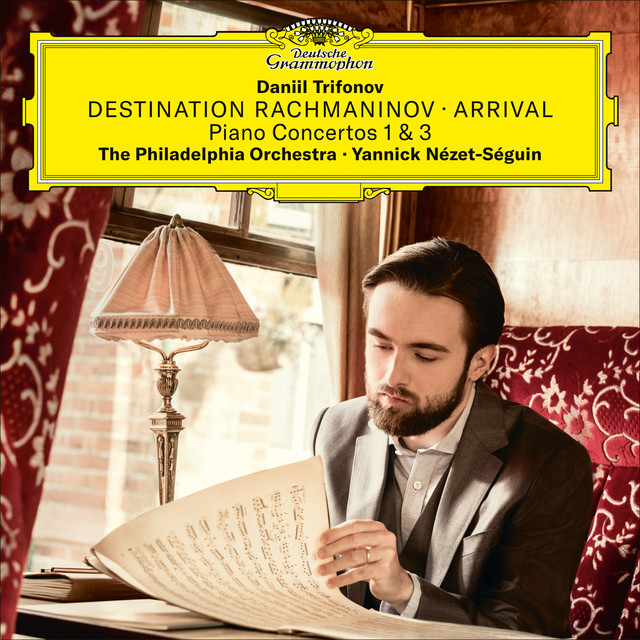 Album cover for Destination Rachmaninov: Arrival by Sergei Rachmaninoff, Daniil Trifonov, Philadelphia Orchestra, Yannick Nézet-Séguin