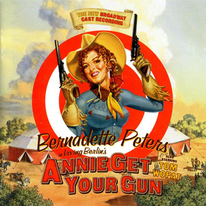 Bernadette Peters, Annie Get Your Gun - 1999 Broadway Cast Doin' What Comes Natur'lly cover