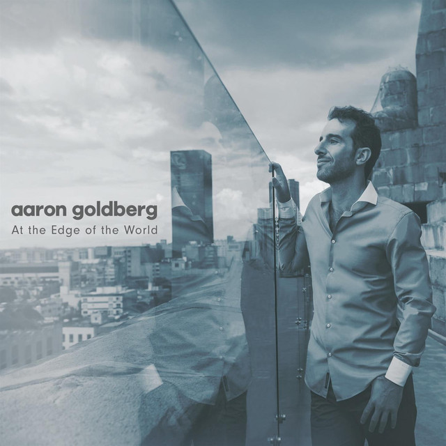 Album cover for At the Edge of the World by Aaron Goldberg
