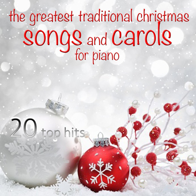 the greatest traditional christmas songs and carols for piano 20 top hits by michele garruti on spotify - Christmas Songs Piano