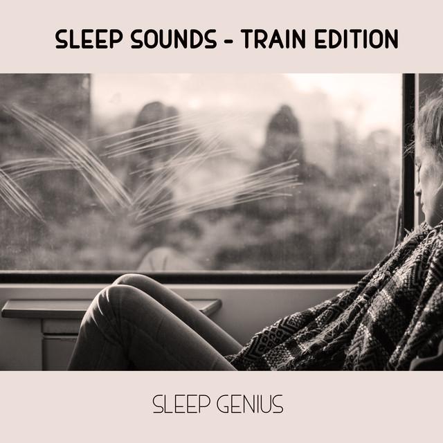 Sleep Sounds - Train Edition