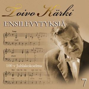 Toivo Kärki - Ensilevytyksiä 100 v juhlakokoelma 7 Albumcover