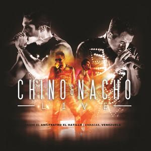 Chino & Nacho Live  - Chino & Nacho