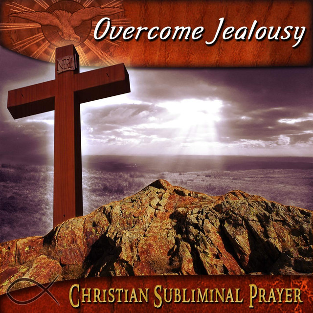 Overcoming jealousy christian