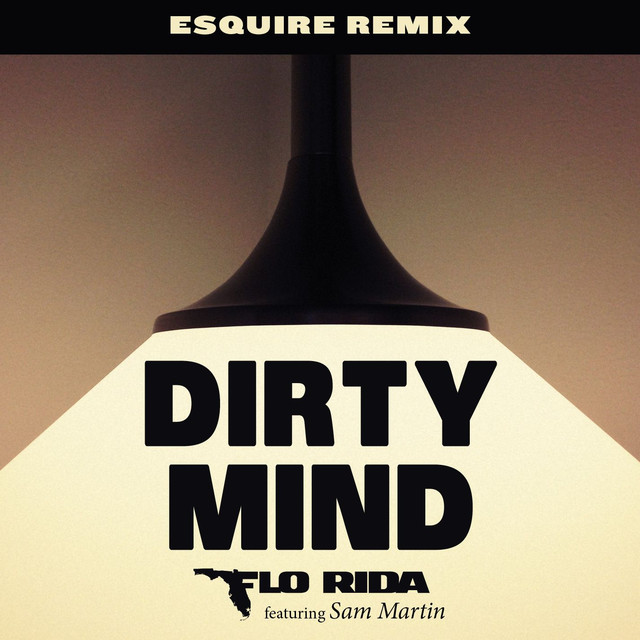 Dirty Mind (feat. Sam Martin) [eSQUIRE Remix]